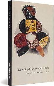Lasar Segall. Arte Em Sociedade