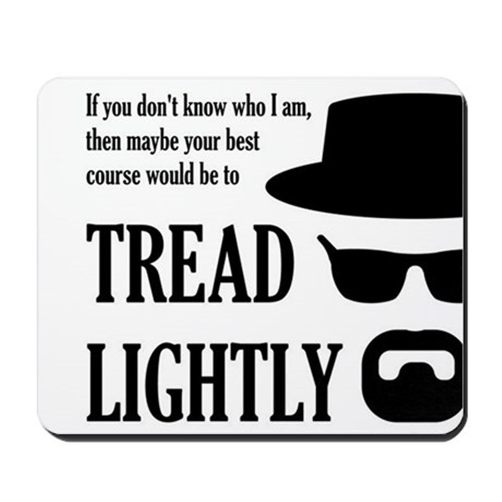 1242f6d3287 cheap CafePress - BREAKINGBAD TREAD LIGHTLY - Non-slip Rubber Mousepad