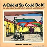 A Child of Six Could Do It!, George Melly and J. R. Glaves-Smith, 0812008545