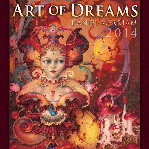 Art of Dreams 2014 Wall (calendar) (Daniel Merriam Art)