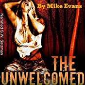 The Unwelcomed: The Uninvited, Book 3 | Mike Evans