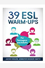 39 ESL Warm-Ups: For Teenagers and Adults Paperback