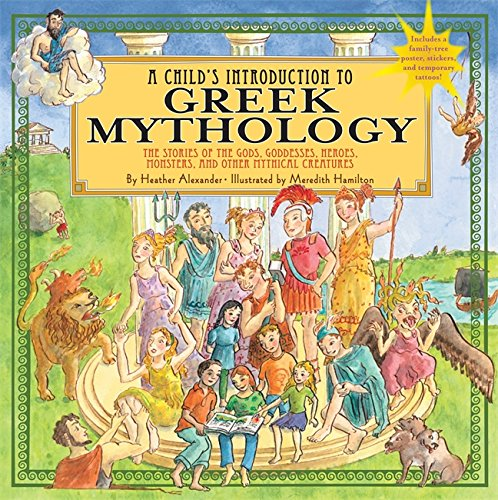 Child's Introduction to Greek Mythology: The Stories of the Gods, Goddesses, Heroes, Monsters, and Other Mythical Creatures [Heather Alexander] (Tapa Dura)