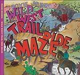 Wild West Trail Ride Maze, Roxie Munro, 193172167X