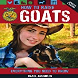How to Raise Goats, Carol Amundson, 0760343780