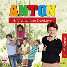 Vier schlaue Detektive (Anton 4) Hörbuch von Elsegret Ruge Gesprochen von: Lena Donnermann