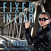 Fixed in Fear: Justice Series, Book 5 | T. E. Woods
