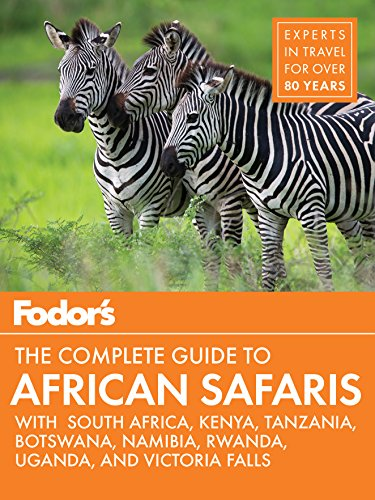 Fodor's the Complete Guide to African Safaris: with South Africa, Kenya, Tanzania, Botswana,...