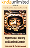 Mysteries of History and Ancient Secrets (Extended edition): Travels on the history of mankind