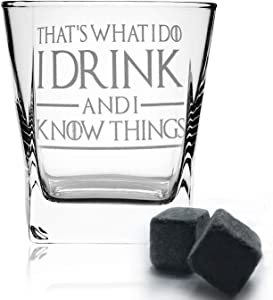 Thats What I Do I Drink and I Know Things, Premium Game of Thrones Whiskey Glass, 10.6OZ Whiskey Glass with 2 Whiskey Stones, Great Gift for Game Of Thrones Fans by DINCR