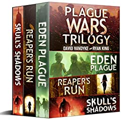 Plague Wars: Infection Day: The First Trilogy: Three apocalyptic technothriller sci-fi adventures (Plague Wars Series Book 12) by [VanDyke, David, King, Ryan]