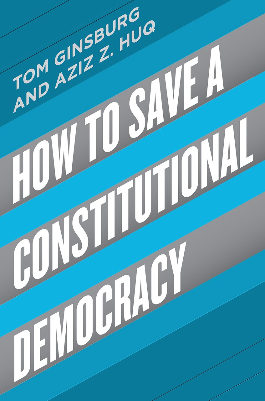 How to Save a Constitutional Democracy (Inglese) Copertina rigida – 19 ott 2018 Tom Ginsburg Aziz Z. Huq Univ of Chicago Pr 022656438X