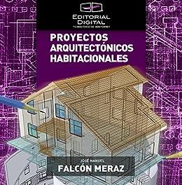 Proyectos arquitectónicos habitacionales de [Meraz, José Manuel Falcón]