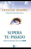 SUPERA TU PASADO (Spanish Edition)