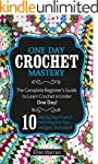 Crochet: One Day Crochet Mastery: The...