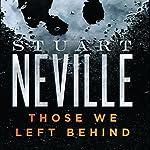 Those We Left Behind: The Belfast Novels | Stuart Neville