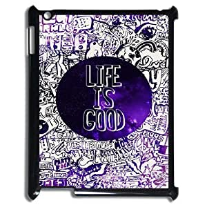 Life is good The Unique Printing Art Custom Phone Case for Ipad2,3,4,diy cover case ygtg-326920