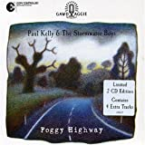 Foggy Highway by Kelly, Paul, Stormwater Boys (2005-05-31)
