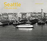 Seattle: Then and Now®
