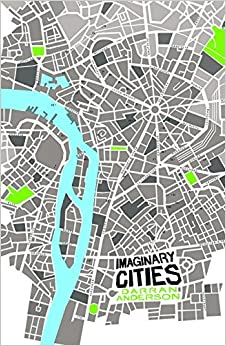 Imaginary Cities by Darran Anderson (2015-07-16)