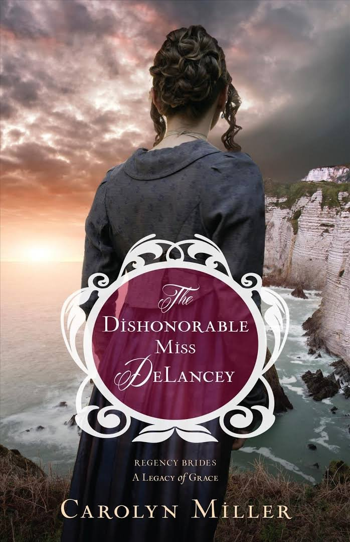 Read Online The Dishonorable Miss Delancey (Regency Brides: A Legacy of Grace) PDF