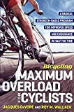 img - for Bicycling Maximum Overload for Cyclists: A Radical Strength-Based Program for Improved Speed and Endurance in Half the Time book / textbook / text book