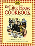 The Little House Cookbook: Frontier Foods from Laura Ingalls Wilder s Classic Stories