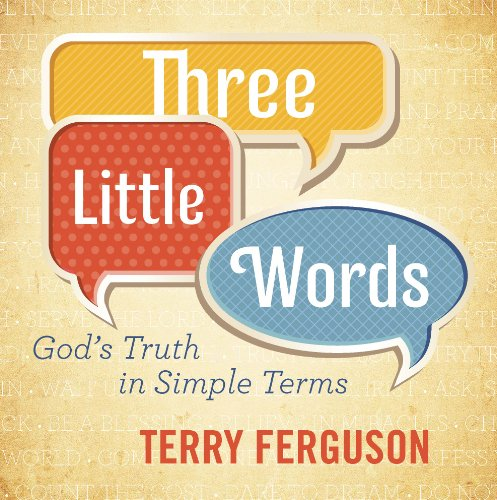 Three Simple Words - Three Little Words: God's Truth in Simple Terms