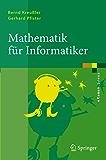 Mathematik für Informatiker: Algebra, Analysis, Diskrete Strukturen (eXamen.press)