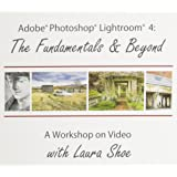 Adobe Photoshop Lightroom 4: The Fundamentals and Beyond (A Workshop on Video)