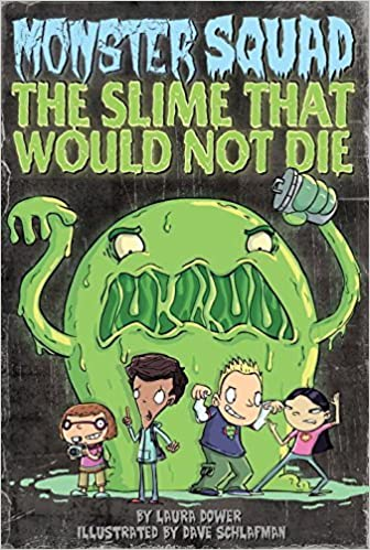The Slime That Would Not Die Monster Squad, No. 1 by Laura ...