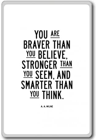 Amazoncom Aa Milne You Are Braver Than You Believe Stronger