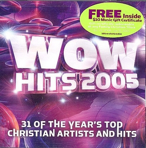 Wow Hits 2005: 31 of the Year's Top Christian Artist and Hits by WOW HITS 2005