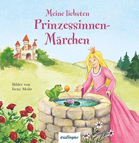 Meine liebsten Prinzessinnen-Märchen: Nacherzählt von Annegret Hägele und Sibylle Schumann