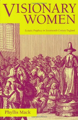 Visionary Women: Ecstatic Prophecy in Seventeenth-Century England