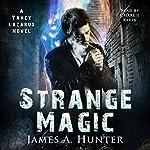 Strange Magic: A Yancy Lazarus Novel, Volume 1 | James A. Hunter