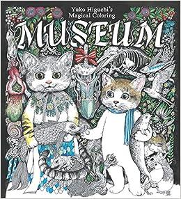 Amazon Yuko Higuchis Magical Coloring Museum 9781786270450 Higuchi Books