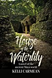 House of the Waterlily: A Novel of the Ancient Maya World