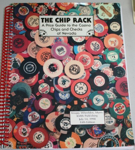 Guide Price Chip Casino (The Chip Rack, a Price Guide to the Casino Chips and Checks of Nevada, Fifth Edition)