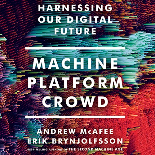 Pdf Technology Machine, Platform, Crowd: Harnessing Our Digital Future