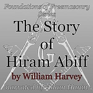 The Story of Hiram Abiff Audiobook
