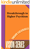 Breakthrough to Higher Psychism (Vision Series Book 1)