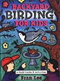 Backyard Birding for Kids, Fran Lee, 1586854119