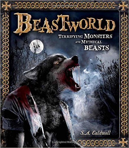 Beasts Mythical Monsters (BEASTWORLD Terrifying Monsters and Mythical Beasts)