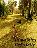 Internet Safety Family Guide, Victoria Roddel, 1411666631