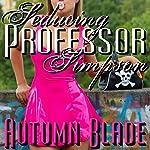 Seducing Professor Simpson: Scheming Sluts | Autumn Blade