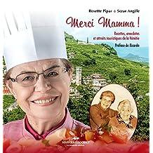 Merci Mamma !: Recettes, anecdotes et attraits touristiques de la Vénétie