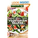 Superfoods Vegetarian Salads: Over 40 Vegetarian Quick & Easy Gluten Free Low Cholesterol Whole Foods Recipes full of Antioxidants & Phytochemicals (Superfoods Today Book 14)