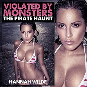 Violated by Monsters: The Pirate Haunt Audiobook