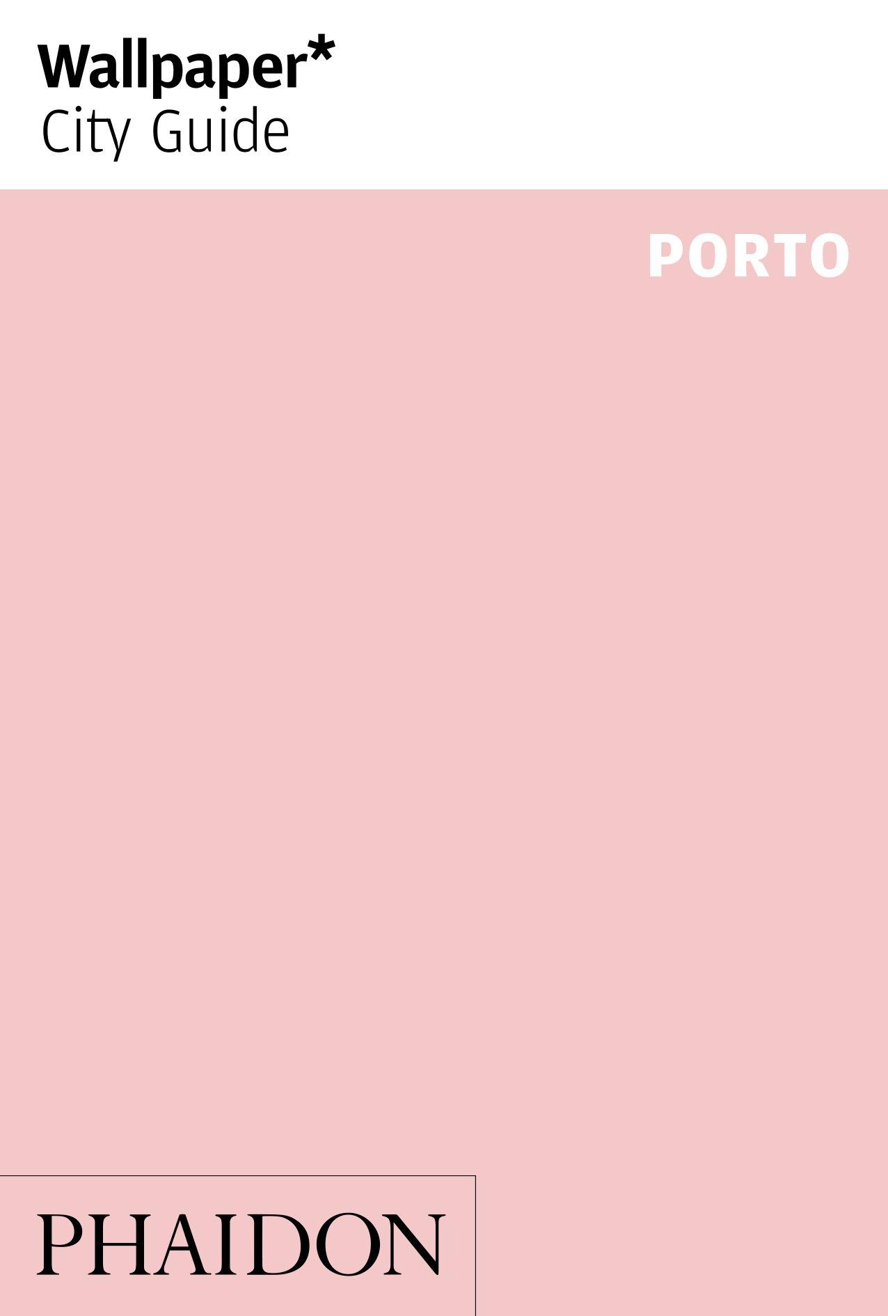 Download Wallpaper* City Guide Porto 2016 ebook